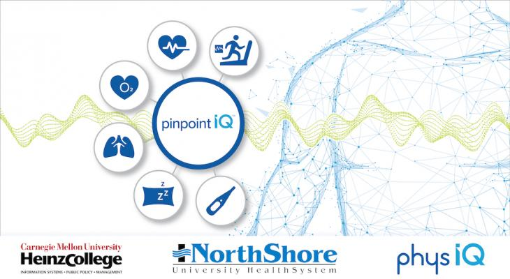 Wearable Sensors and AI App Used to Remotely Monitor Heart Failure Patients in NorthShore Health System. Carnegie Mellon University, Northshore and physIQ launch Study of monitoring technology for high-risk cardiac and surgical patients.